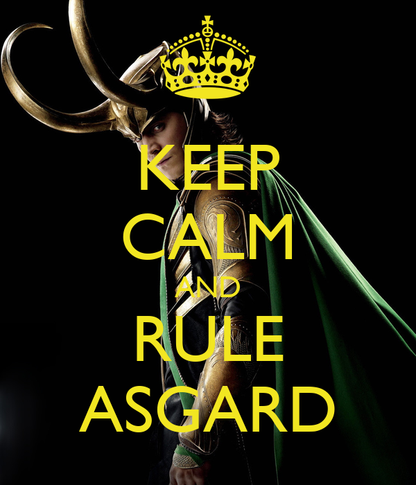 KEEP CALM AND RULE ASGARD