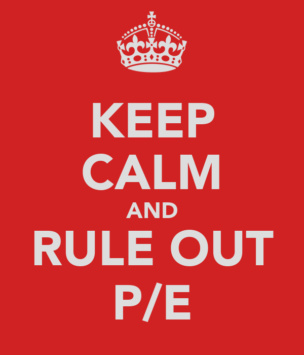 KEEP CALM AND RULE OUT P/E