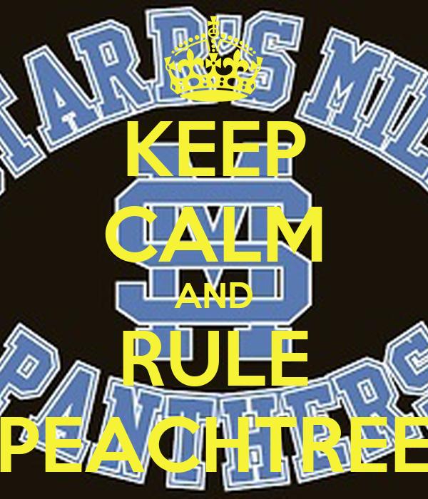 KEEP CALM AND RULE PEACHTREE