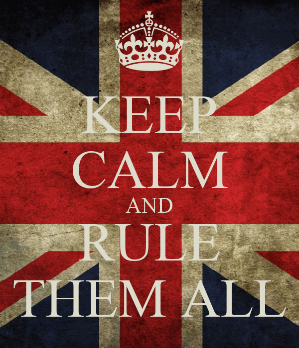 KEEP CALM AND RULE THEM ALL
