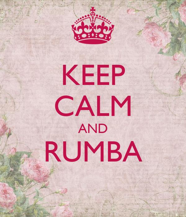 KEEP CALM AND RUMBA