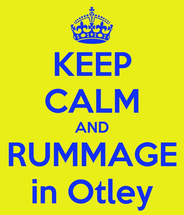 KEEP CALM AND RUMMAGE in Otley