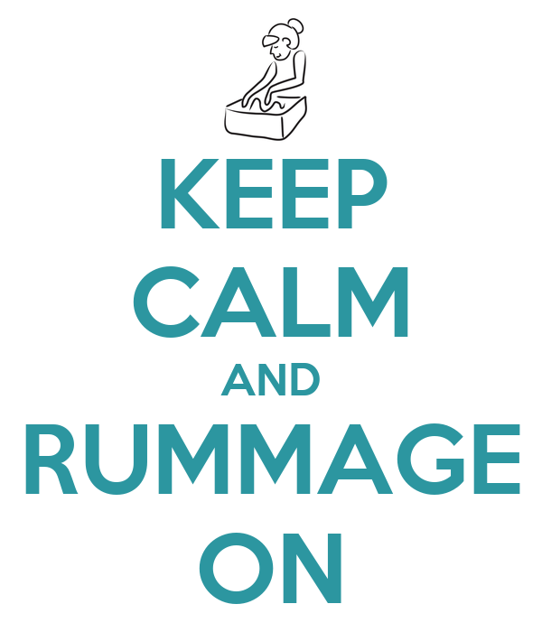 KEEP CALM AND RUMMAGE ON