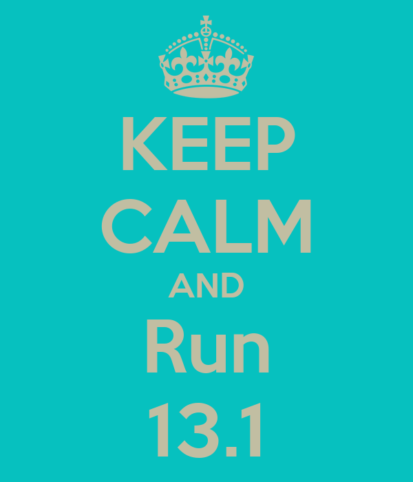 KEEP CALM AND Run 13.1