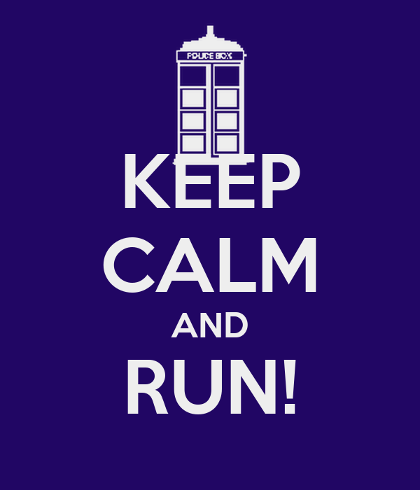 KEEP CALM AND RUN!