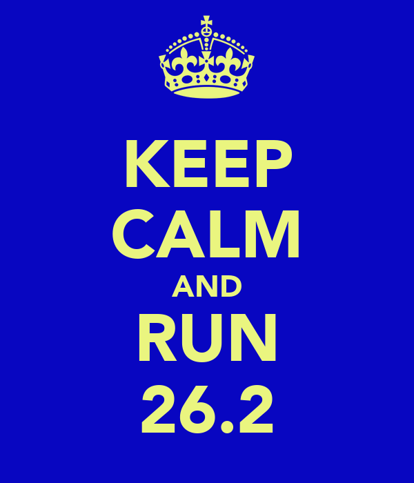 KEEP CALM AND RUN 26.2