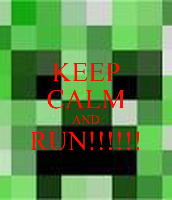 KEEP CALM AND RUN!!!!!!