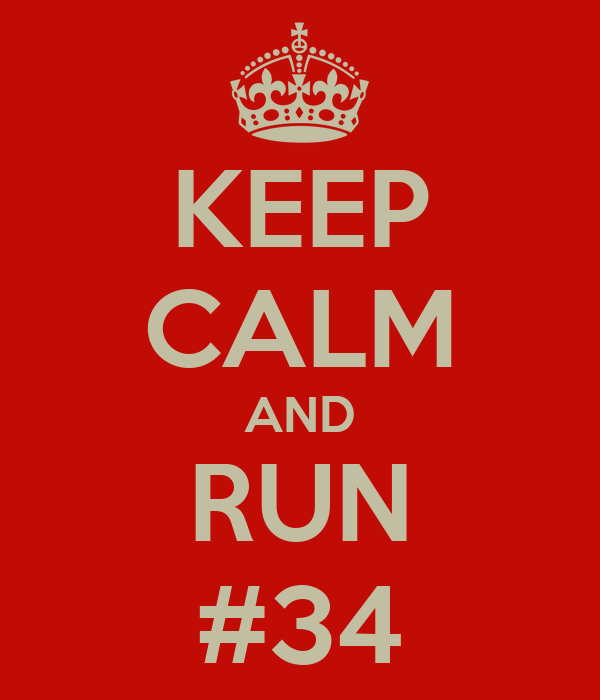 KEEP CALM AND RUN #34