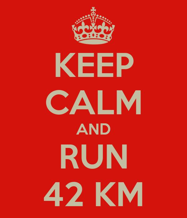 KEEP CALM AND RUN 42 KM