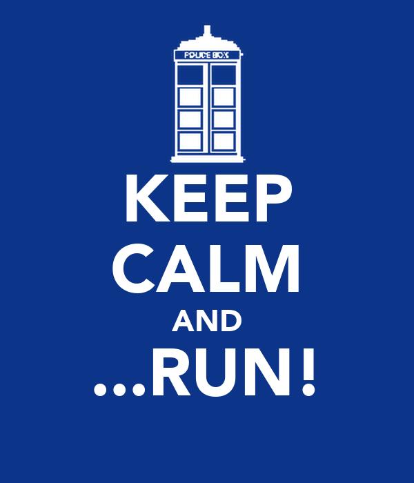 KEEP CALM AND ...RUN!