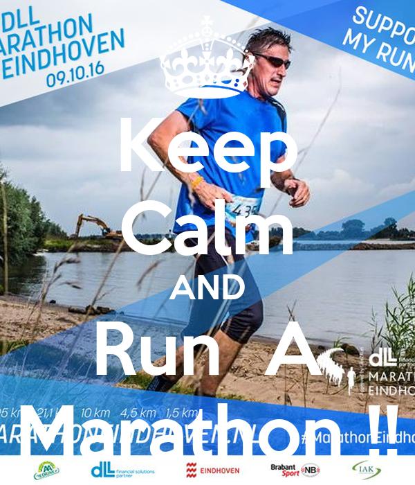 Keep Calm AND Run  A Marathon !!