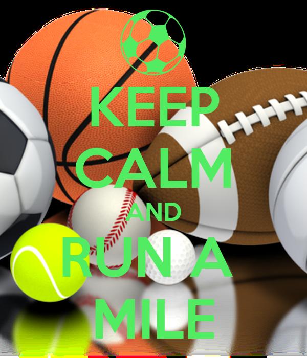 KEEP CALM AND RUN A  MILE