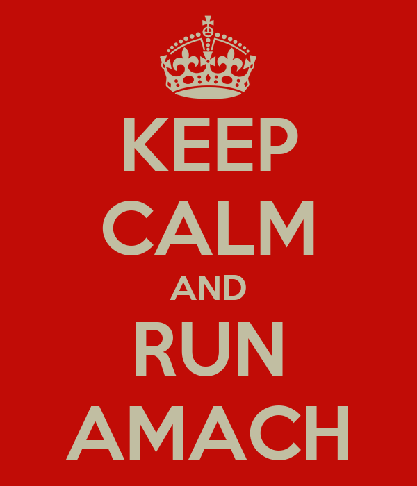 KEEP CALM AND RUN AMACH