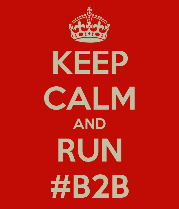 KEEP CALM AND RUN #B2B