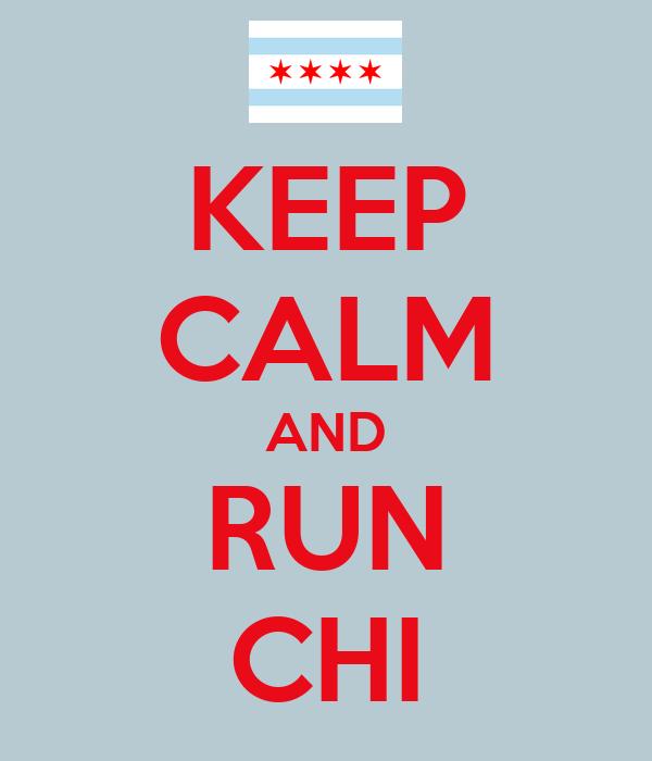 KEEP CALM AND RUN CHI