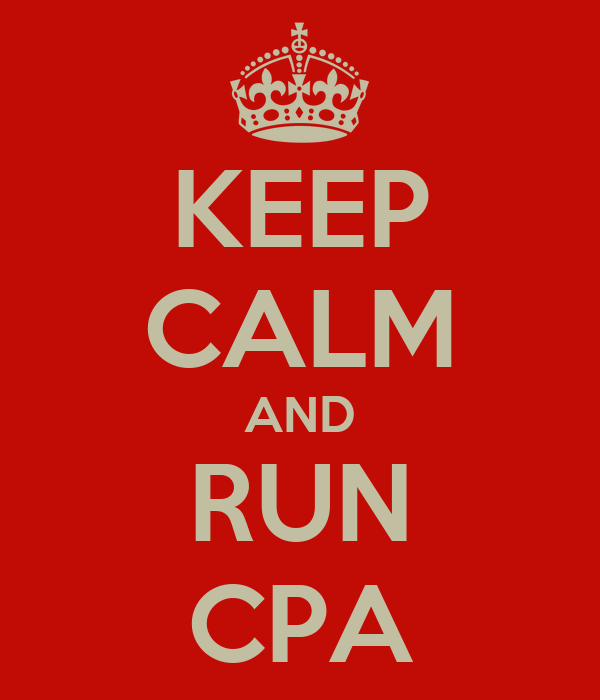 KEEP CALM AND RUN CPA