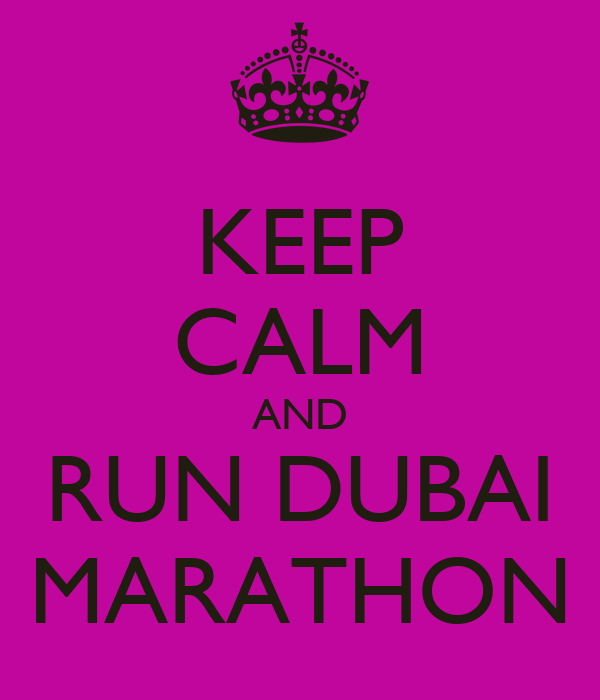 KEEP CALM AND RUN DUBAI MARATHON