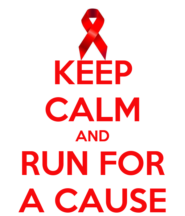 KEEP CALM AND RUN FOR A CAUSE