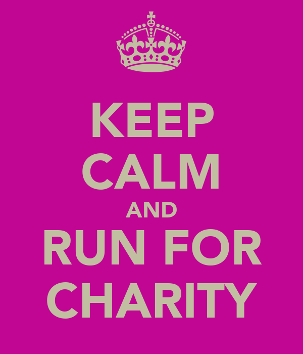 KEEP CALM AND RUN FOR CHARITY