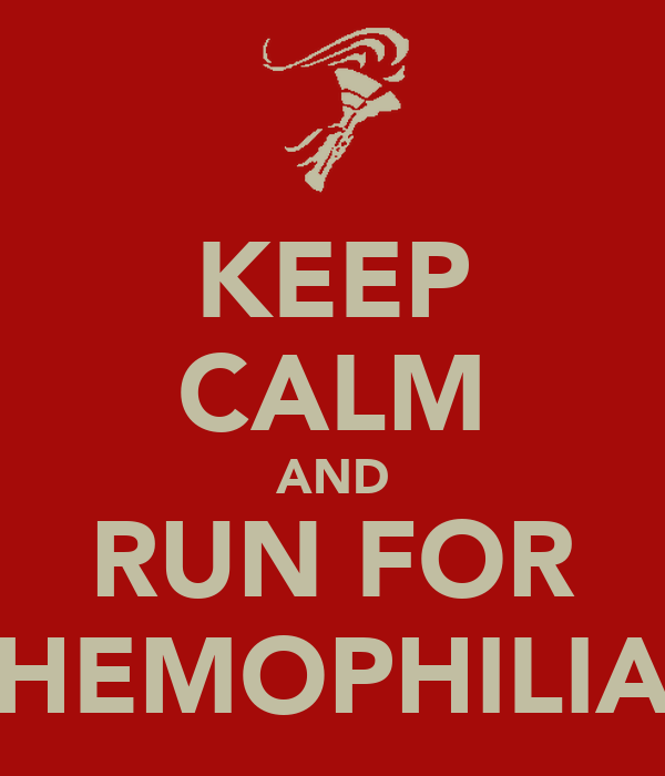 KEEP CALM AND RUN FOR HEMOPHILIA