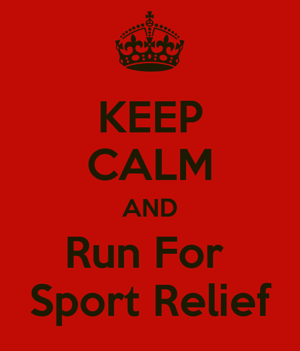 KEEP CALM AND Run For  Sport Relief