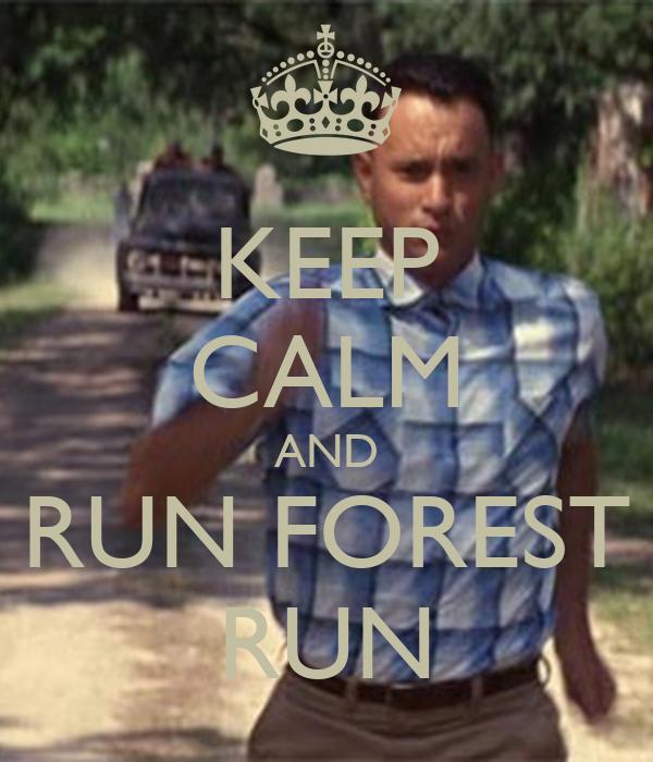 KEEP CALM AND RUN FOREST RUN