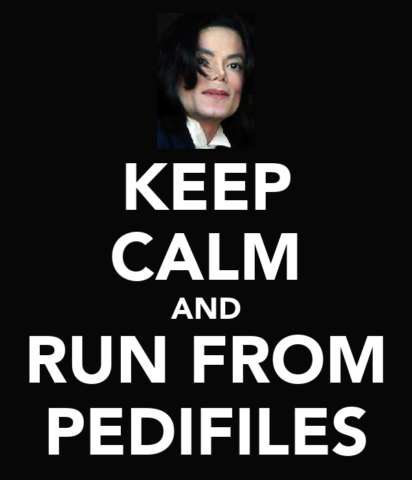 KEEP CALM AND RUN FROM PEDIFILES
