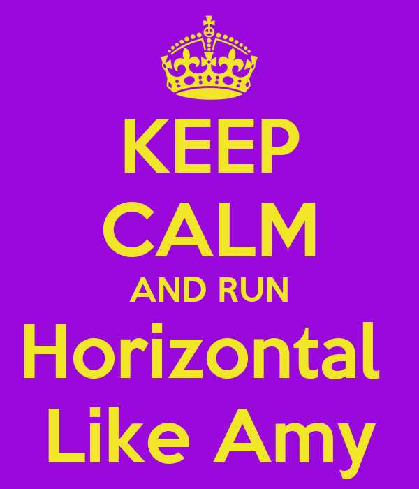 KEEP CALM AND RUN Horizontal  Like Amy