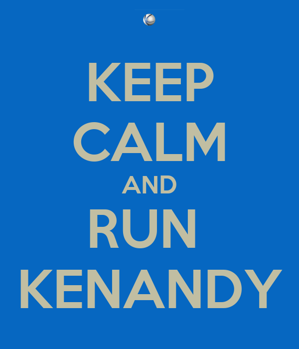 KEEP CALM AND RUN  KENANDY