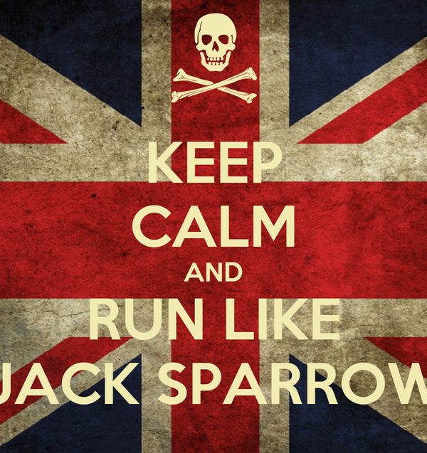 KEEP CALM AND RUN LIKE JACK SPARROW