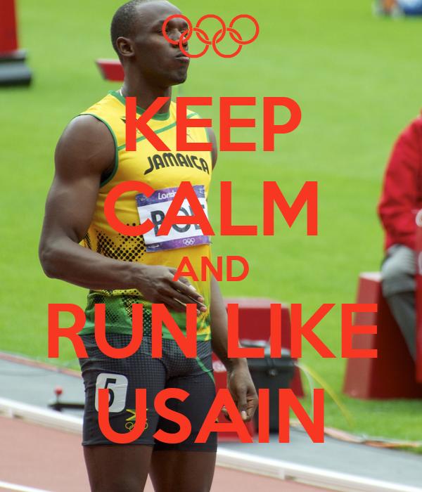 KEEP CALM AND RUN LIKE USAIN