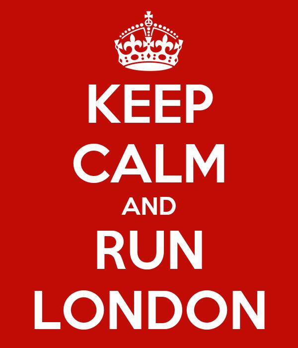 KEEP CALM AND RUN LONDON