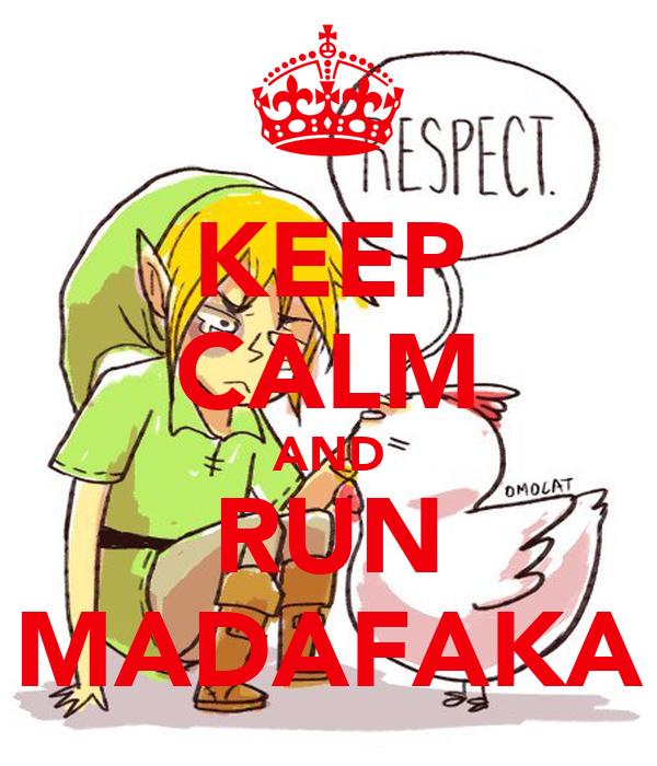 KEEP CALM AND RUN MADAFAKA