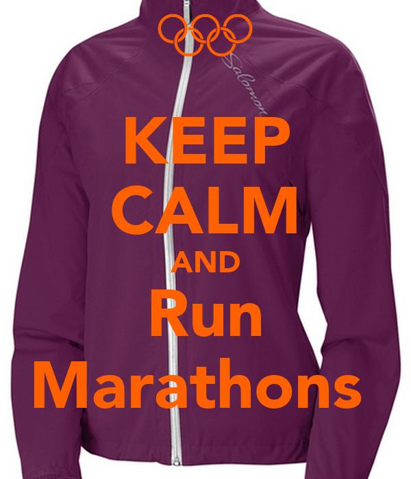 KEEP CALM AND Run Marathons