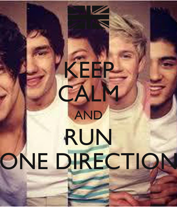 KEEP CALM AND RUN ONE DIRECTION