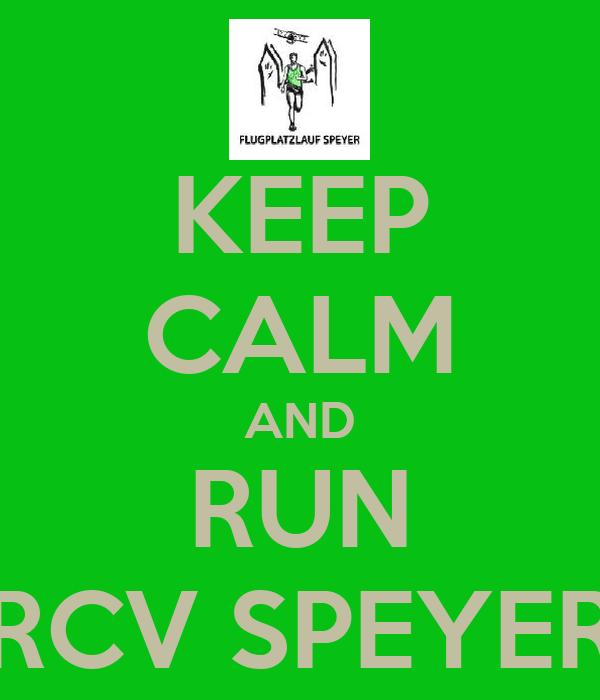 KEEP CALM AND RUN RCV SPEYER