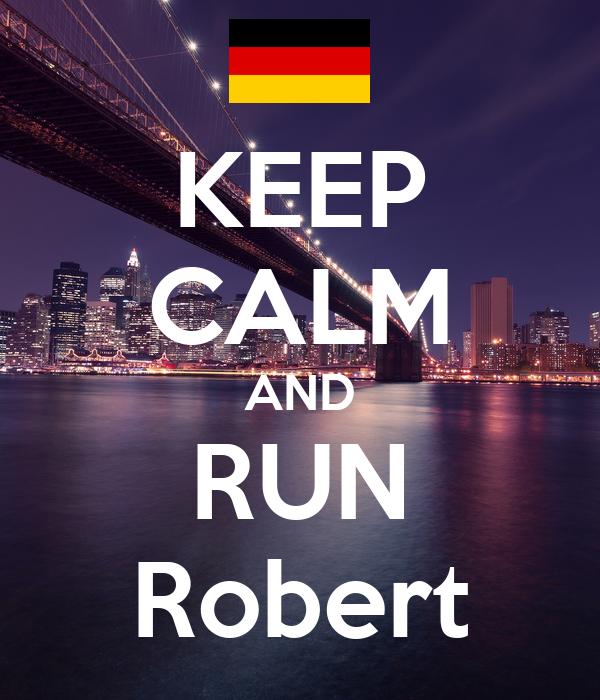 KEEP CALM AND RUN Robert