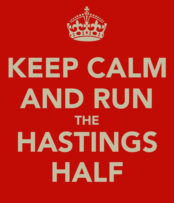 KEEP CALM AND RUN THE HASTINGS HALF