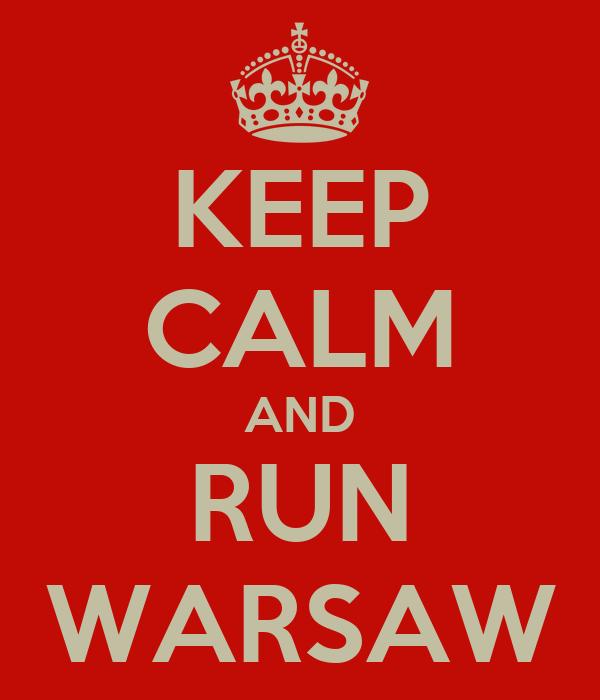 KEEP CALM AND RUN WARSAW