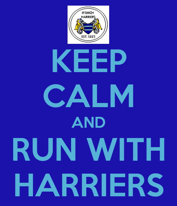 KEEP CALM AND RUN WITH HARRIERS