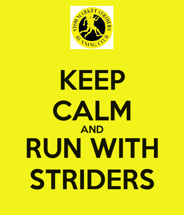 KEEP CALM AND RUN WITH STRIDERS