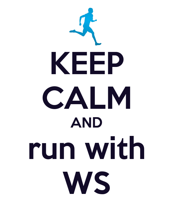 KEEP CALM AND run with WS