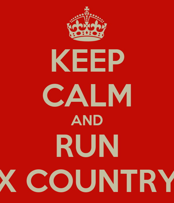 KEEP CALM AND RUN X COUNTRY