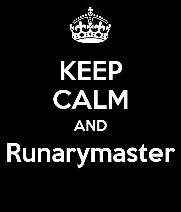 KEEP CALM AND Runarymaster