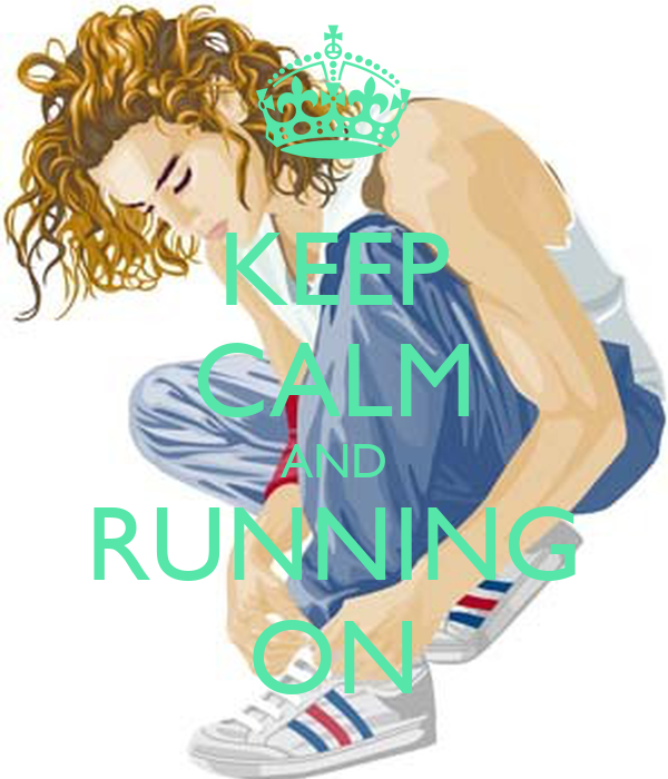 KEEP CALM AND RUNNING ON