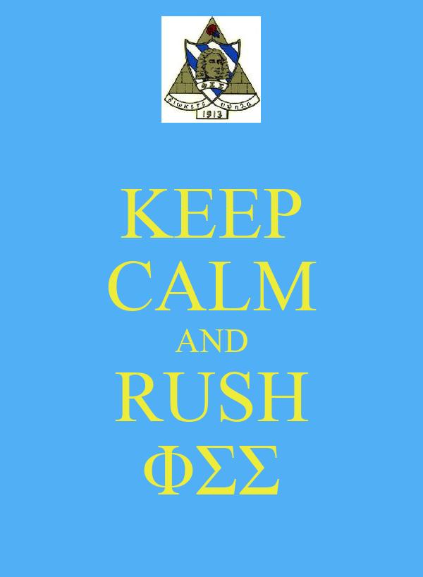 KEEP CALM AND RUSH ΦΣΣ