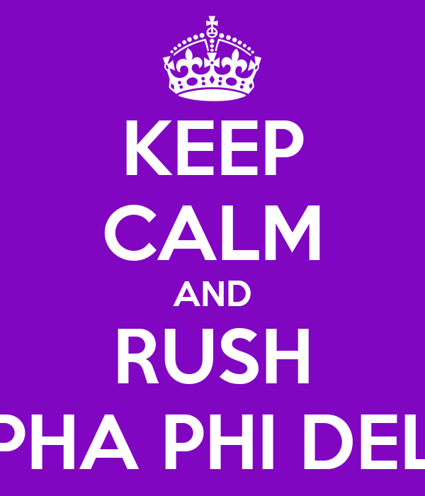 KEEP CALM AND RUSH ALPHA PHI DELTA