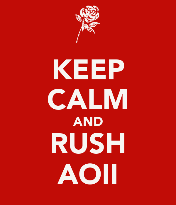 KEEP CALM AND RUSH AOII