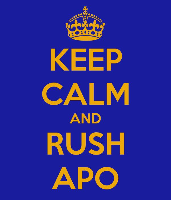 KEEP CALM AND RUSH APO