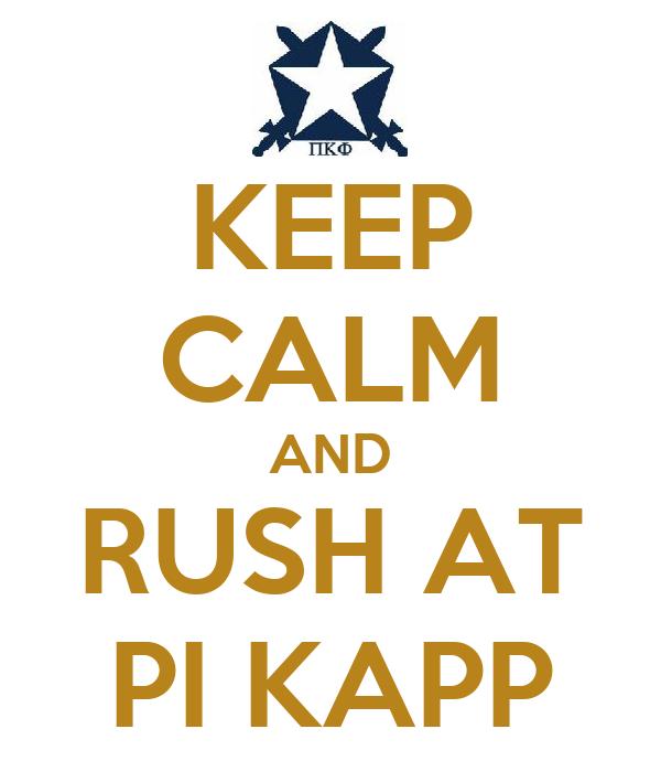 KEEP CALM AND RUSH AT PI KAPP